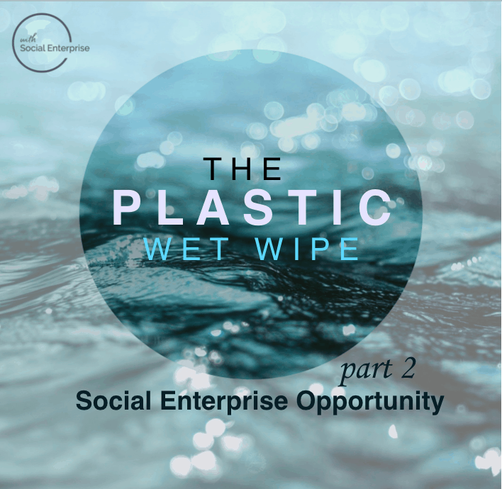 Plastic-Wet-Wipe-Social-Enterprise