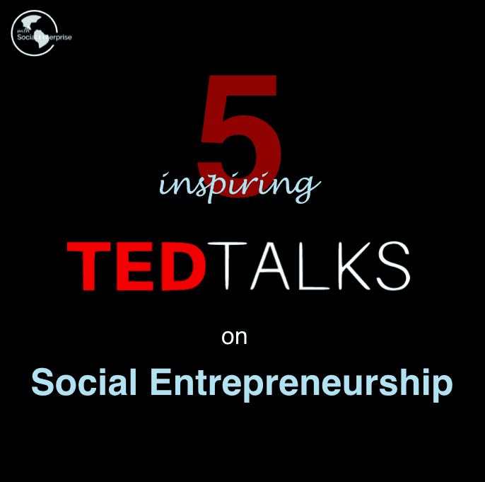 Ted-Talks-Ideas-Social-Entrepreneurship